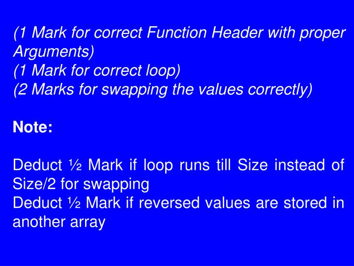 (1 Mark for correct Function Header with proper Arguments)