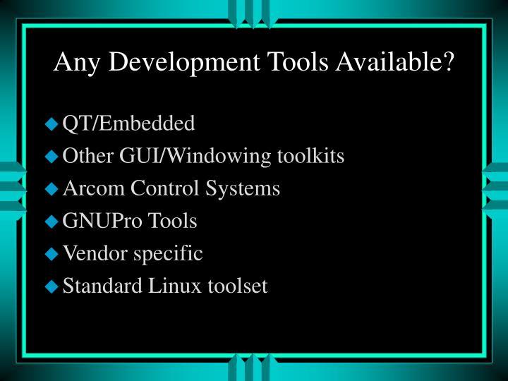 Any Development Tools Available?
