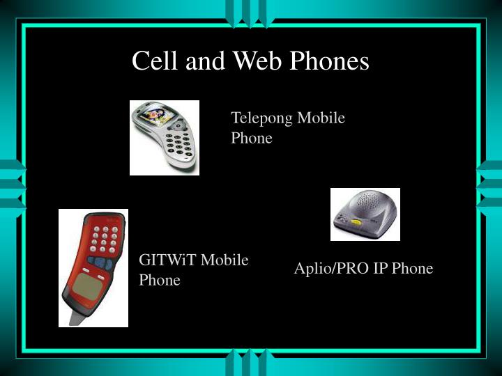Cell and Web Phones