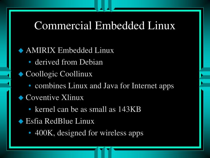 Commercial Embedded Linux