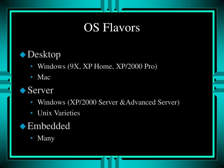 Os flavors