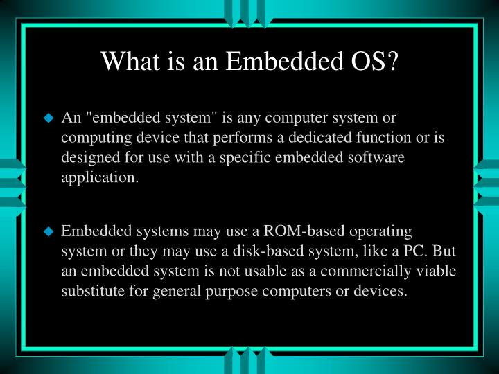 What is an Embedded OS?