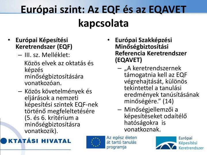 Európai szint: Az EQF és az EQAVET kapcsolata