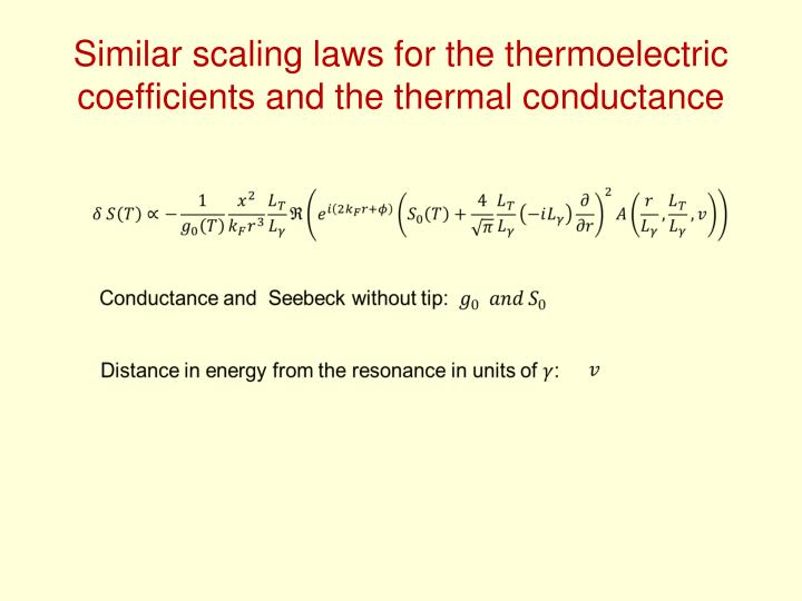 Similar scaling laws for the thermoelectric coefficients and the thermal conductance