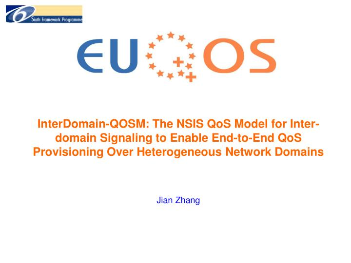 InterDomain-QOSM: The NSIS QoS Model for Inter-domain Signaling to Enable End-to-End QoS Provisioning Over Heterogeneous