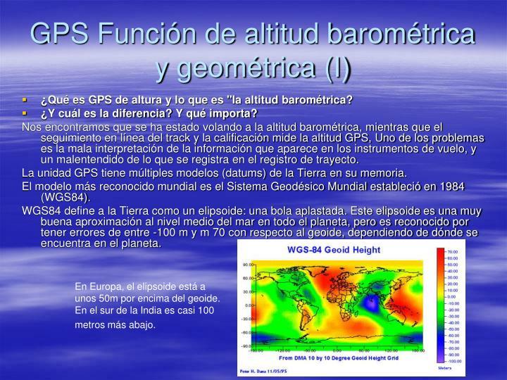 GPS Función de altitud barométrica y geométrica (I)