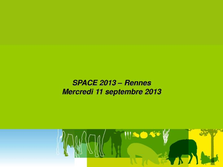 SPACE 2013 – Rennes