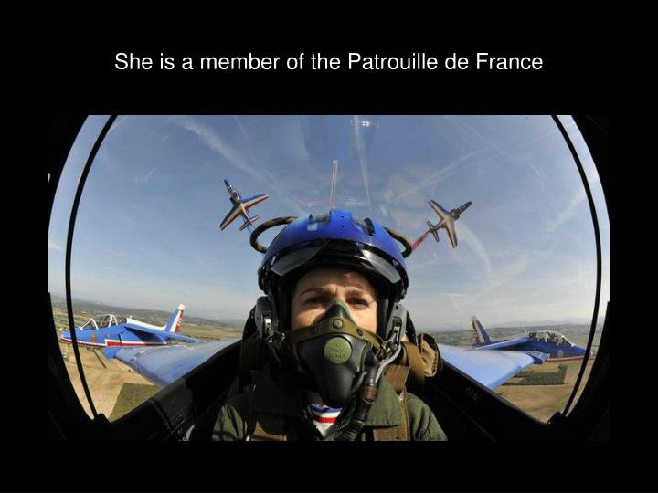She is a member of the Patrouille de France