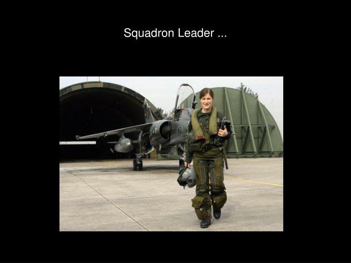 Squadron Leader ...