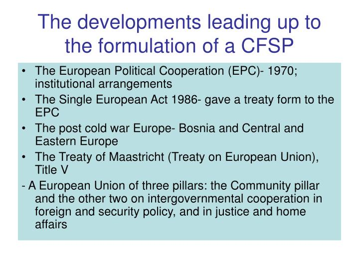 The developments leading up to the formulation of a cfsp