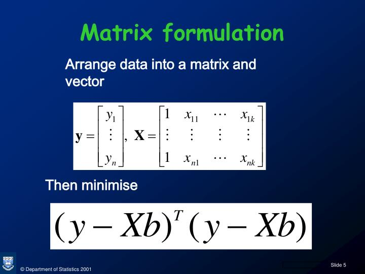 Matrix formulation