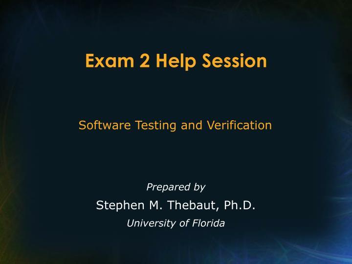 Exam 2 Help Session