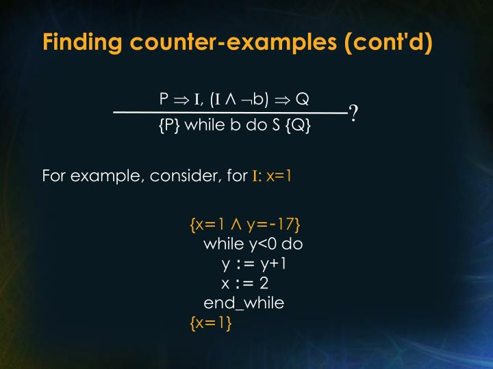 Finding counter-examples (cont'd)