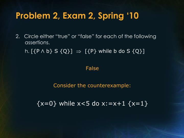 Problem 2, Exam 2, Spring '10