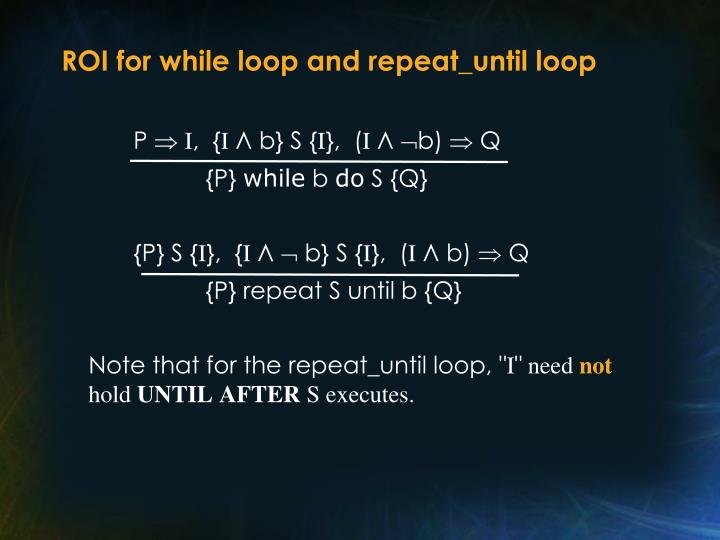 ROI for while loop and repeat_until loop