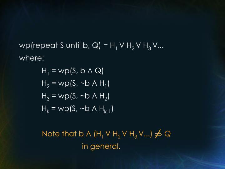 wp(repeat S until b, Q) = H