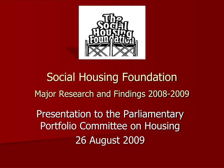 Social housing foundation major research and findings 2008 2009