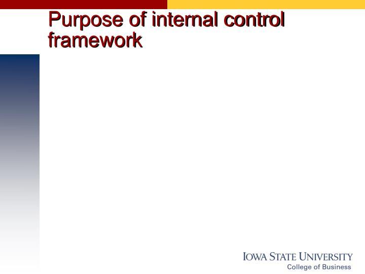 Purpose of internal control framework