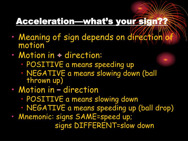 Acceleration—what's your sign??