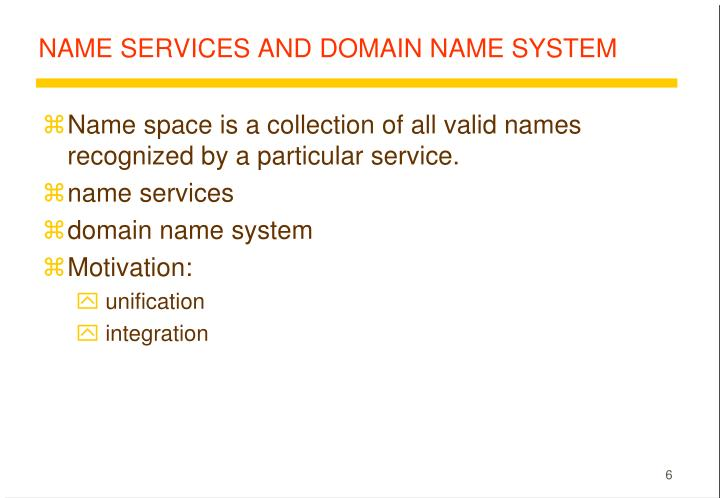 NAME SERVICES AND DOMAIN NAME SYSTEM