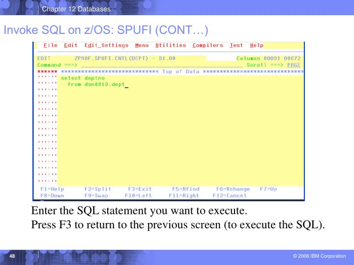 Invoke SQL on z/OS: SPUFI (CONT…)