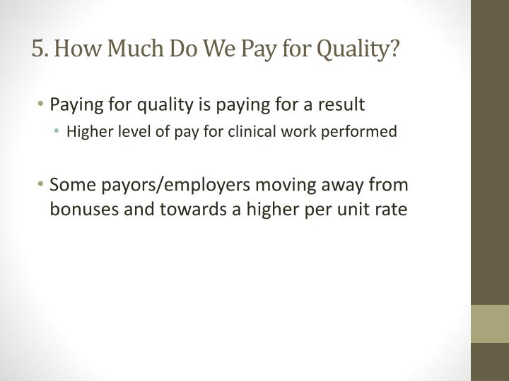 5. How Much Do We Pay for Quality?