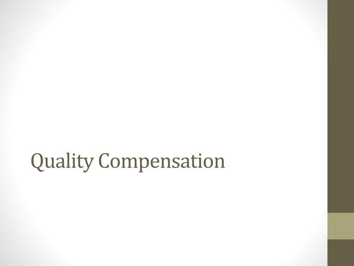 Quality Compensation