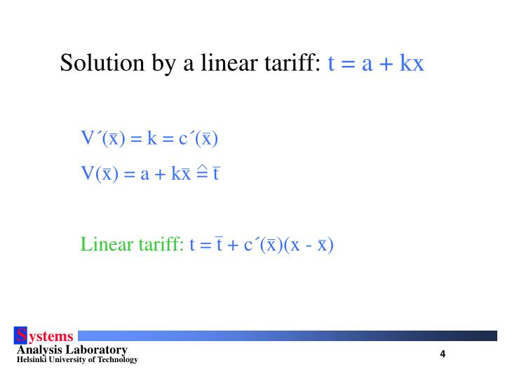 Solution by a linear tariff: