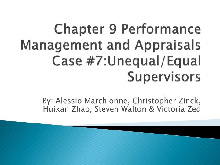 Chapter 9 performance management and appraisals case 7 unequal equal supervisors