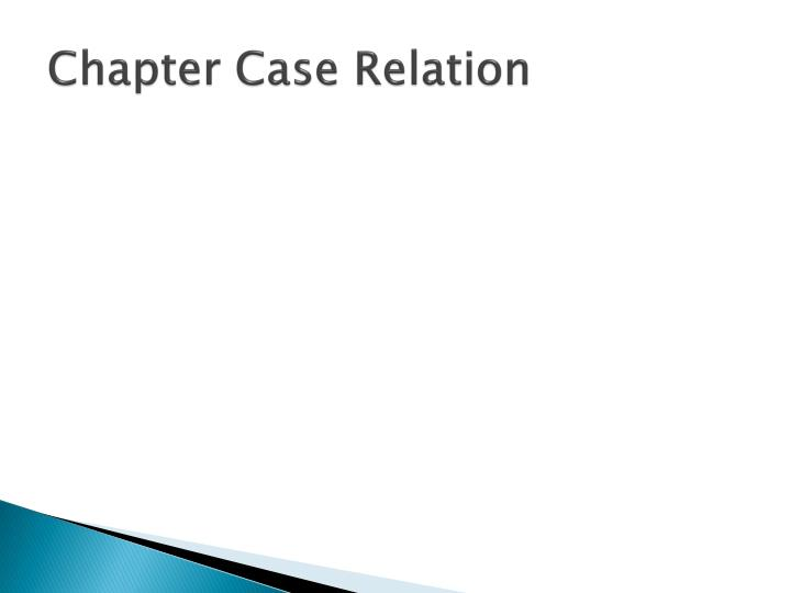 Chapter Case Relation