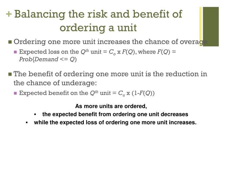 Balancing the risk and benefit of ordering a unit
