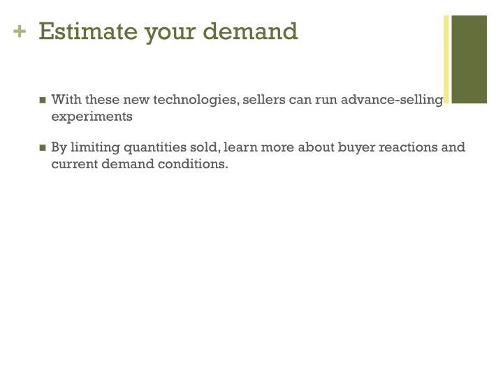 Estimate your demand