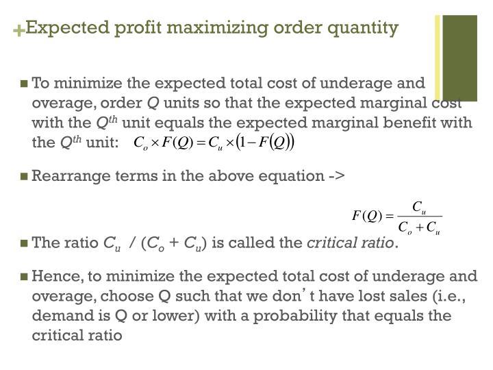 Expected profit maximizing order quantity