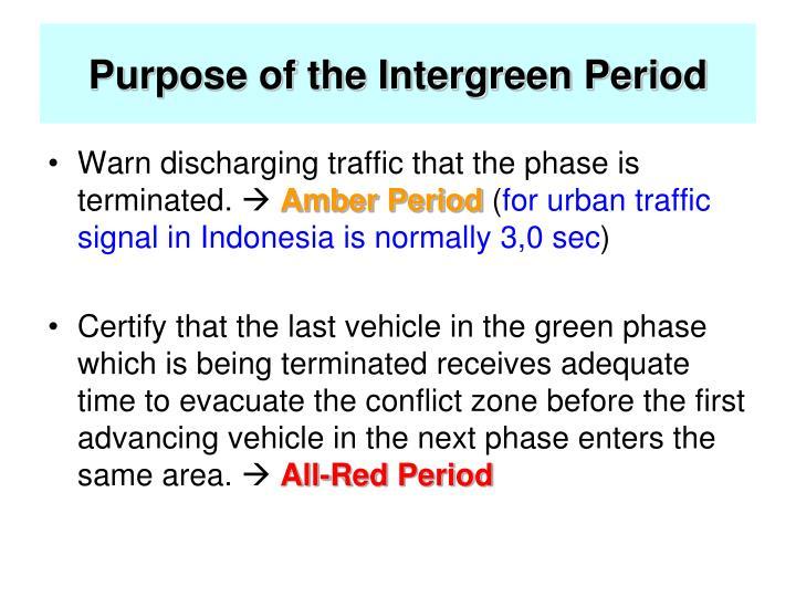 Purpose of the Intergreen Period