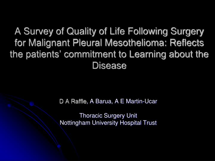 A Survey of Quality of Life Following Surgery for Malignant Pleural Mesothelioma: Reflects the patients' commitment to Learning about the Disease