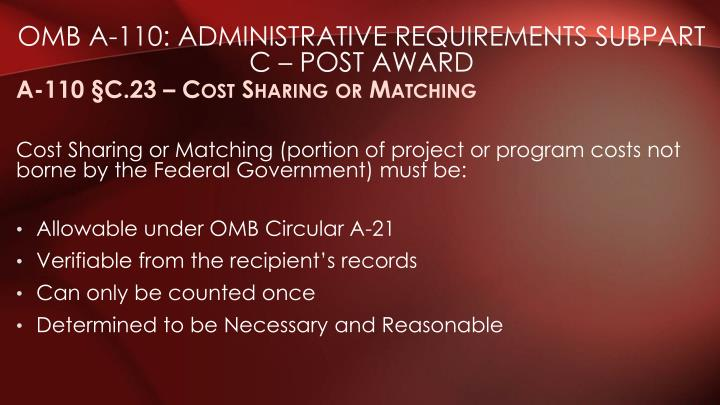OMB A-110: Administrative Requirements Subpart C – Post Award