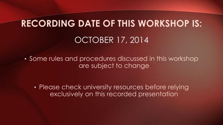 Recording date OF THIS WORKSHOP IS: