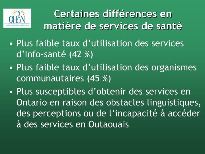 Certaines différences en matière de services de santé