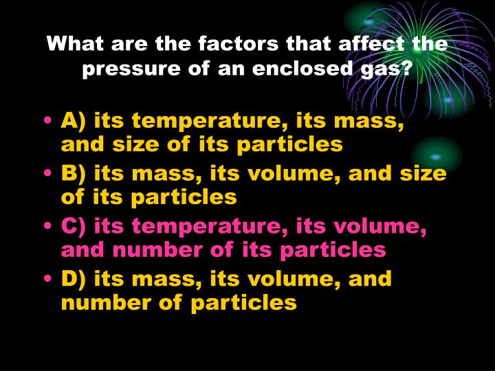 What are the factors that affect the pressure of an enclosed gas?