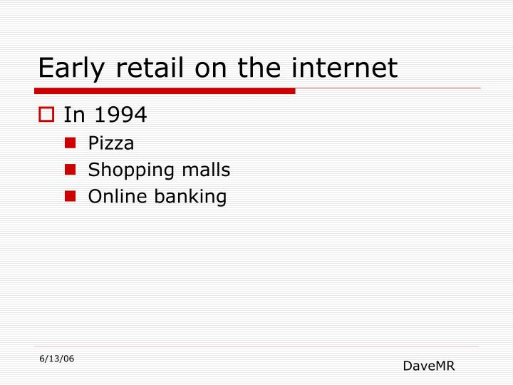 Early retail on the internet