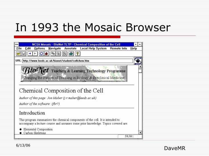 In 1993 the Mosaic Browser