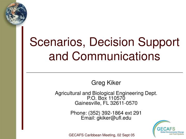 Scenarios, Decision Support and Communications