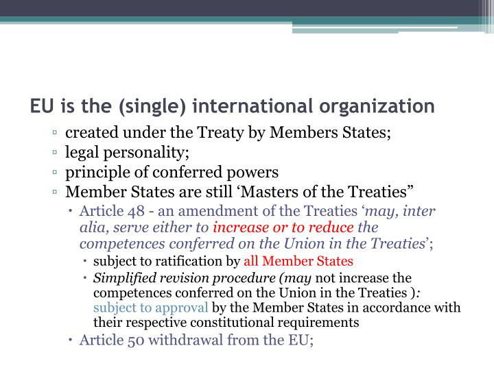 EU is the (single) international organization