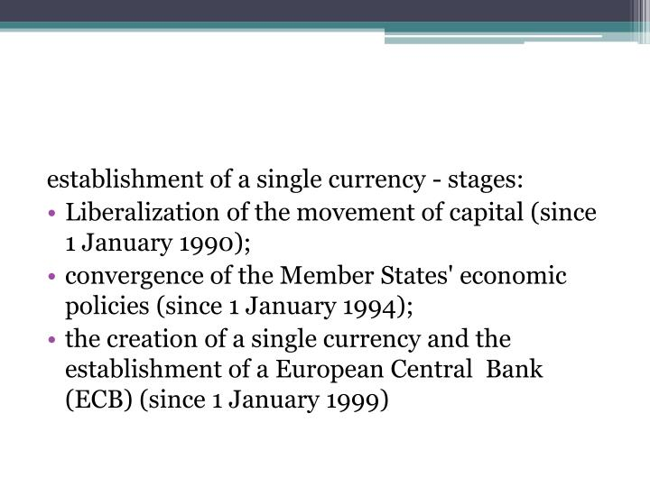 establishment of a single currency - stages: