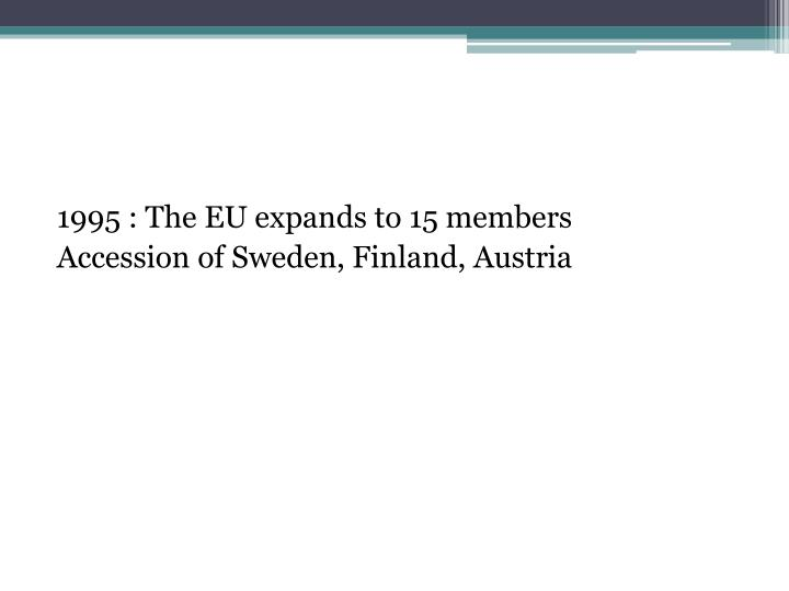 1995 : The EU expands to 15 members