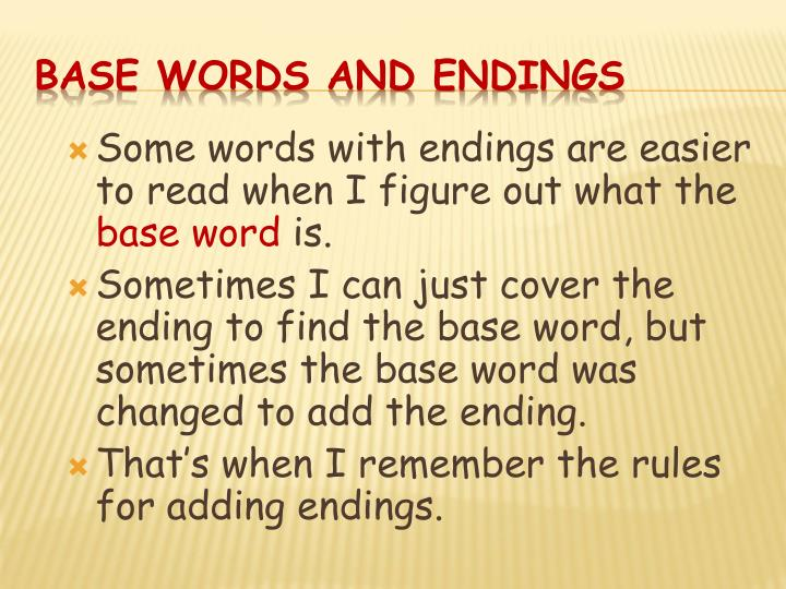 Some words with endings are easier to read when I figure out what the