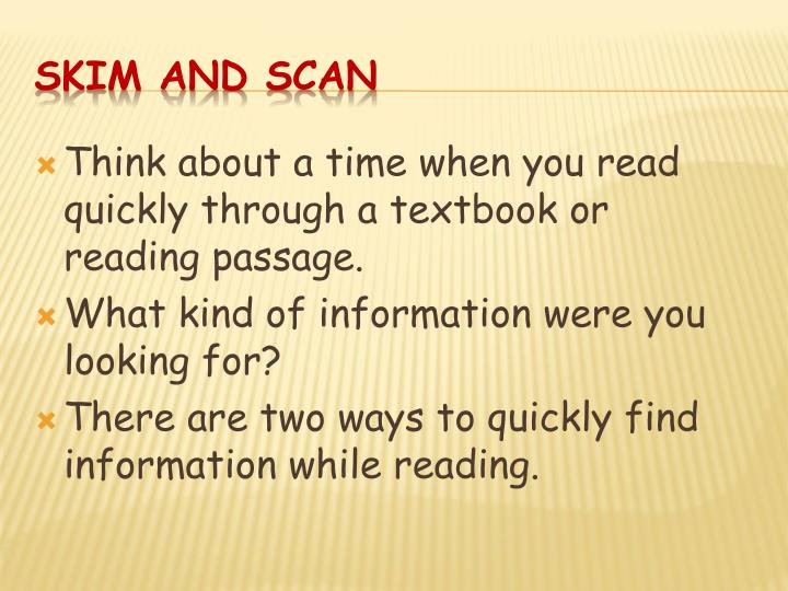 Think about a time when you read quickly through a textbook or reading passage.