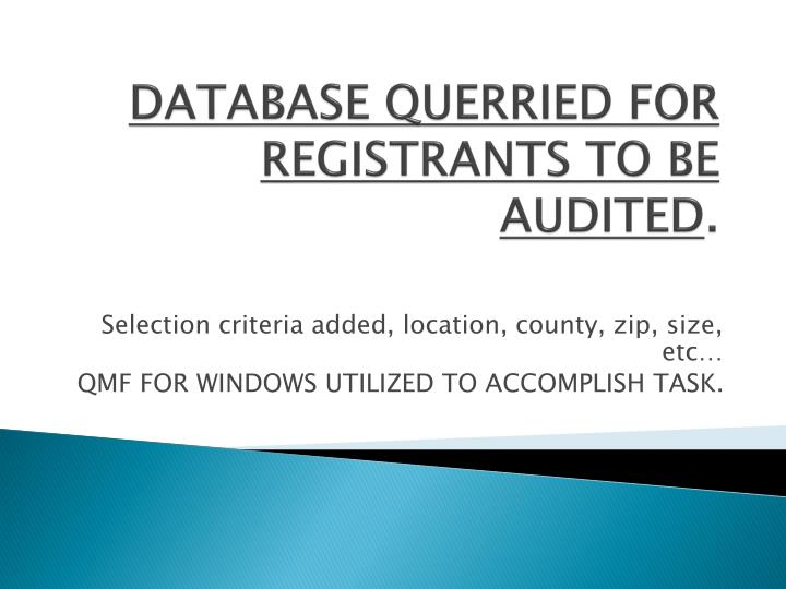 DATABASE QUERRIED FOR REGISTRANTS TO BE AUDITED