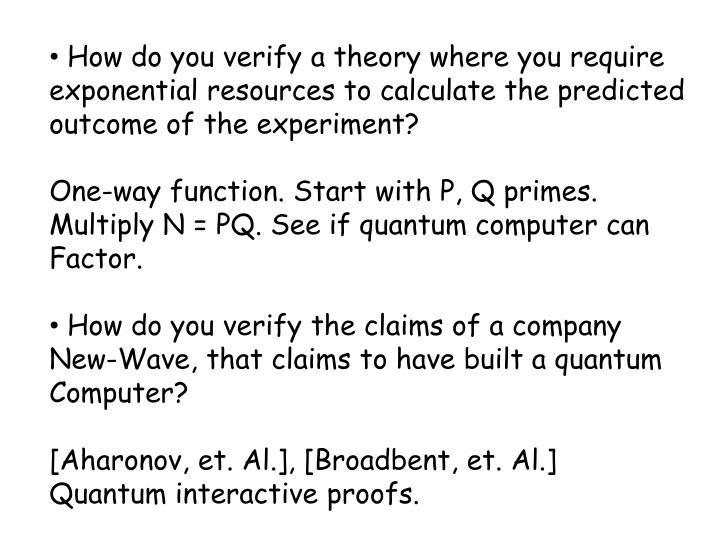 How do you verify a theory where you require