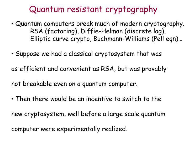 Quantum resistant cryptography